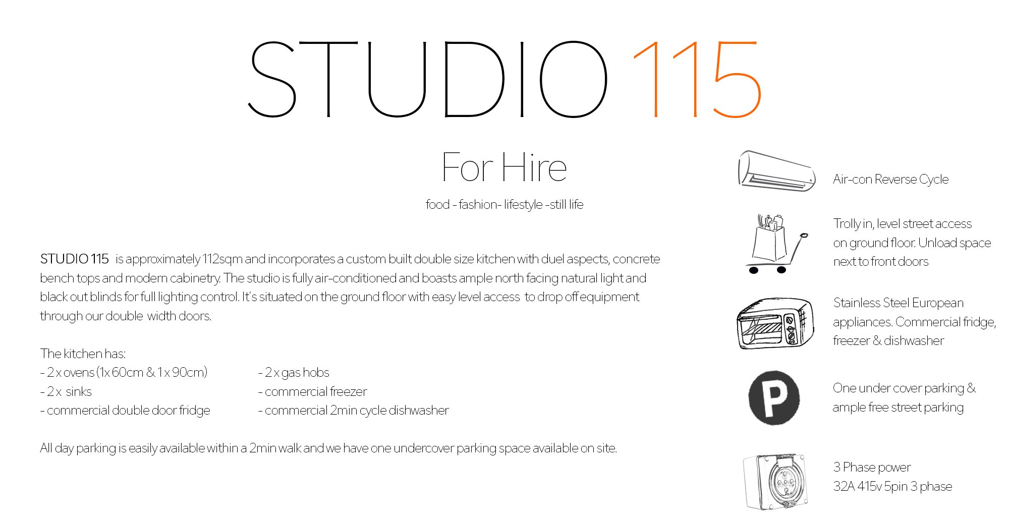 Sydney Food Studio Hire and Sydney Studio Hire STUDIO 115 is ready for Hire Our Studio space Studio 115 is availible for hire. Fully aircondioned, one half is a custom built kitchen studio for food...